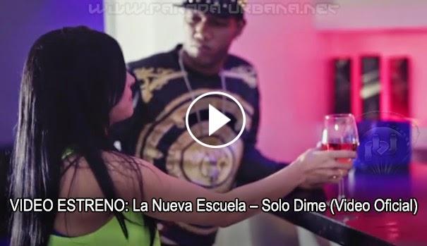 VIDEO ESTRENO: La Nueva Escuela – Solo Dime (Video Oficial)