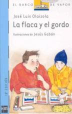 LA FLACA Y EL GORDO--JOSE LUIS OLAIZOLA