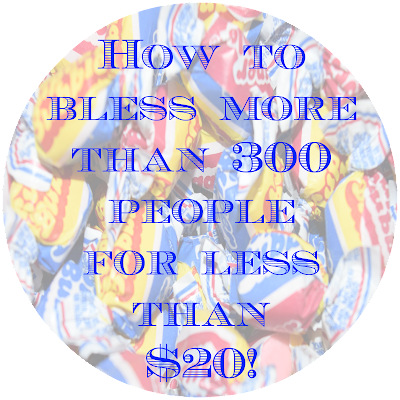 While I'm Waiting...Bubble Gum Blessings-How to bless more than 300 people for less than $20