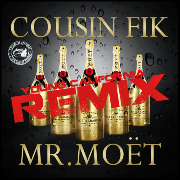 Cousin' Fik - Mr Moet (Young California Remix) [feat. Sage the Gemini, Clyde Carson, E-40 & Ty$] - Single Cover