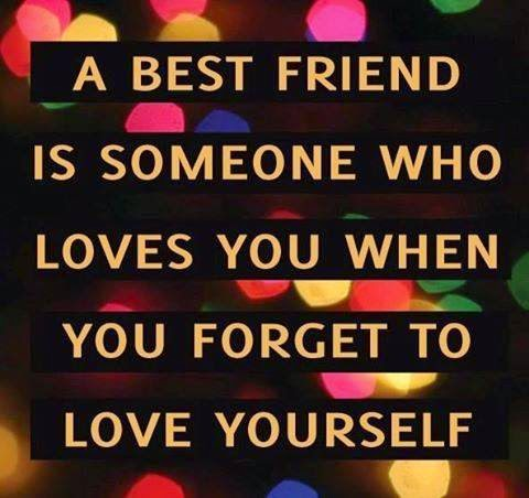 QUOTES BOUQET: A best friend is someone who loves you when you forget to love yourself.