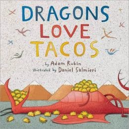 http://www.amazon.com/Dragons-Love-Tacos-Adam-Rubin/dp/0803736800/ref=sr_1_1?s=books&ie=UTF8&qid=1386625182&sr=1-1&keywords=dragons+love+tacos
