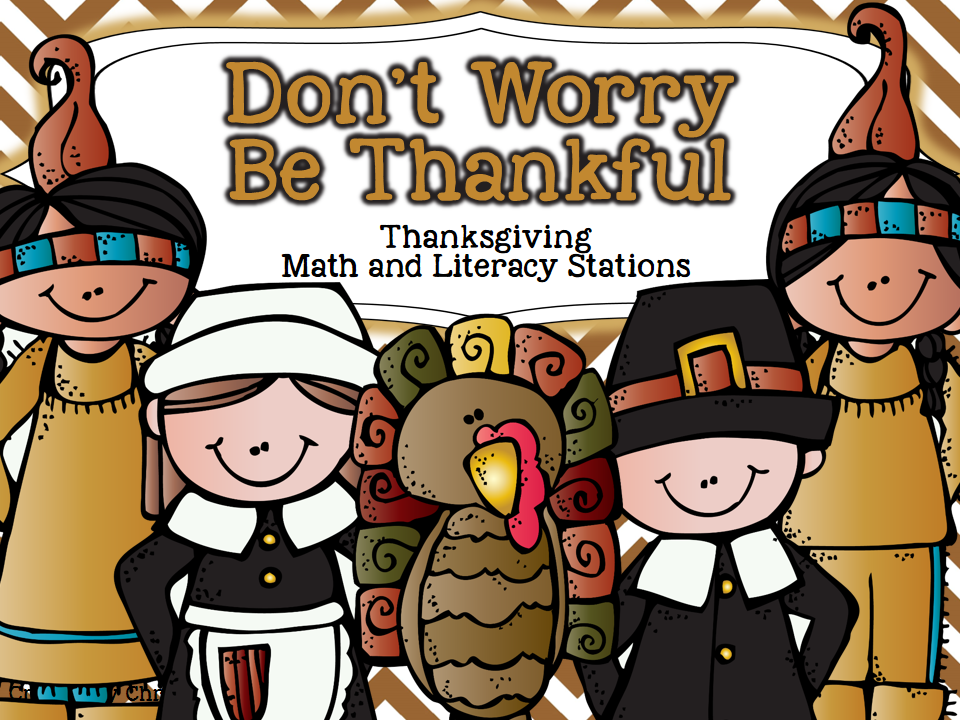 http://www.teacherspayteachers.com/Product/Dont-Worry-Be-Thankful-Thanksgiving-Math-Literacy-Stations-938693