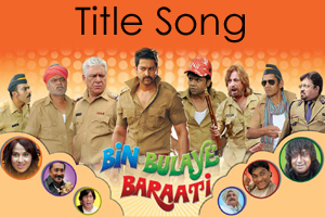 Bin Bulaye Baraati (Title Song)