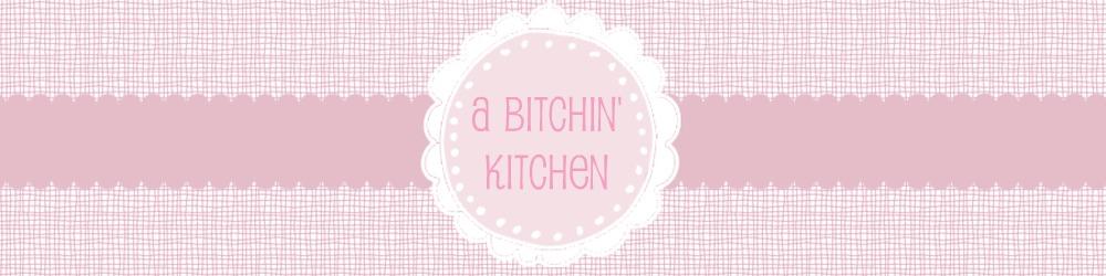 A Bitchin' Kitchen