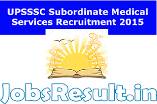 UPSSSC Subordinate Medical Services Recruitment 2015