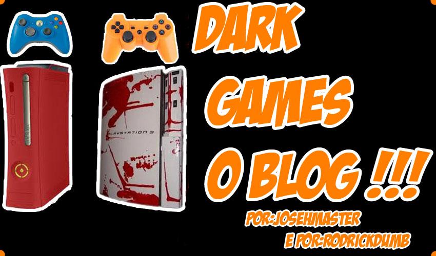 Dark Games Br-o seu blog de games!!!!