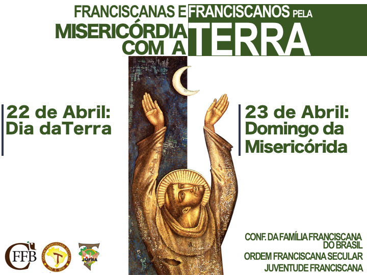FRANCISCANAS E FRANCISCANOS PELA MISERICÓRDIA COM A TERRA