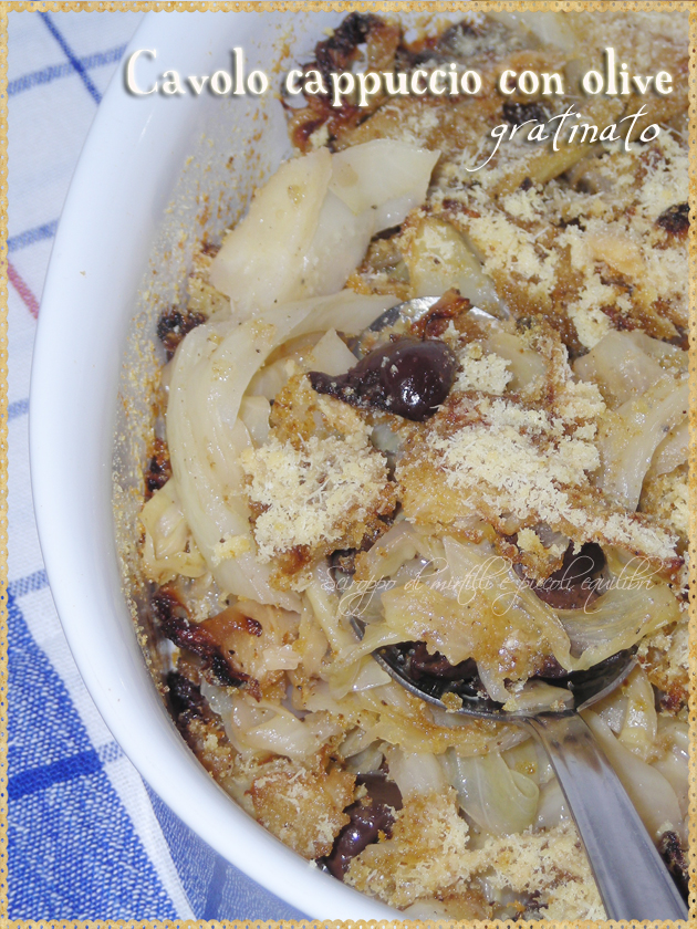 Cavolo cappuccio con olive di Gaeta pecorino gratinato in forno