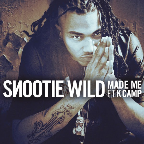 Snootie Wild - Made Me (feat. K CAMP) - Single Cover