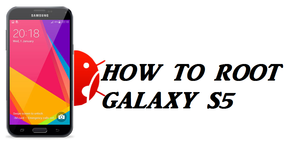 How to Root Samsung Galaxy S5 (All versions)