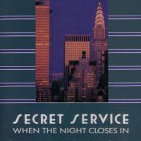 Secret Service - When The Night Closes In