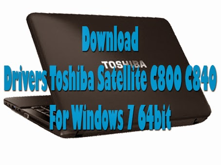 Drivers Toshiba C800 C840 For Windows 7 64bit