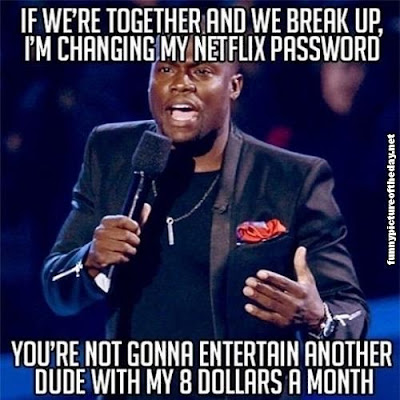 Funny Kevin Hart Netflix Break Up Money Changing My Password