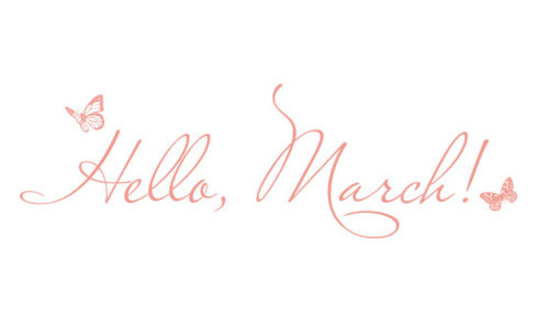 Welcome March :) Friday, 2 March 2012. Goodbye February , Hello ...