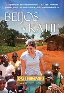 Beijos da Katie * Katie Davis, com Beth Clark