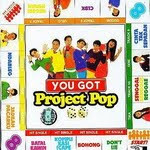 Project Pop - You Got