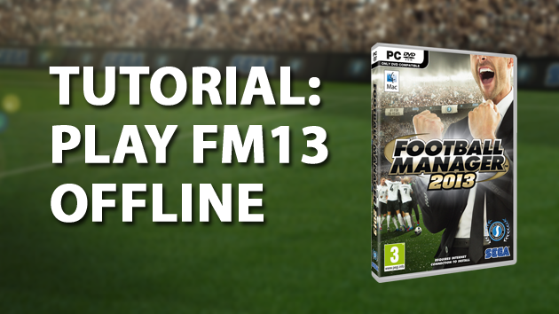 Play FM13 in Offline Mode