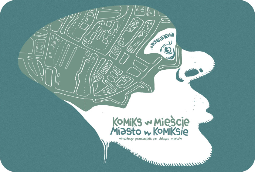 Komiks w Mieście - Miasto wKomiksie: obrazkowy przewodnik po Dolnym Mieście