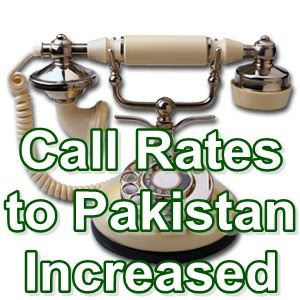 Call Rates to Pakistan Increased