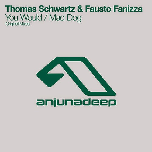 Thomas Schwartz & Fausto Fanizza - You Would / Mad Dog