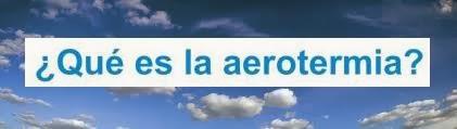 ¿Qué es la aerotermia?
