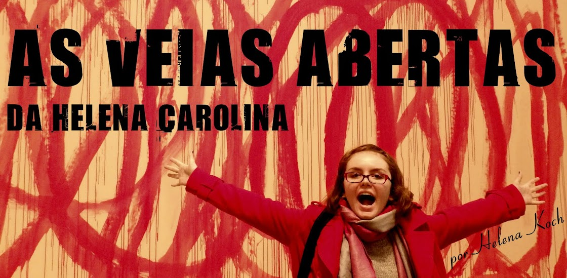 As veias abertas da Helena Carolina