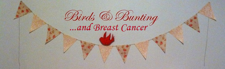 Birds & bunting... And Breast Cancer