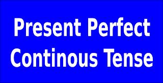 Present Perfect Continous Tense ~ Cara cepat dan mudah belajar bahasa inggris