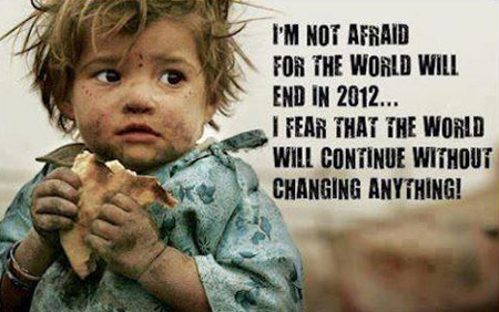 I'm not afraid for the world will end in 2012