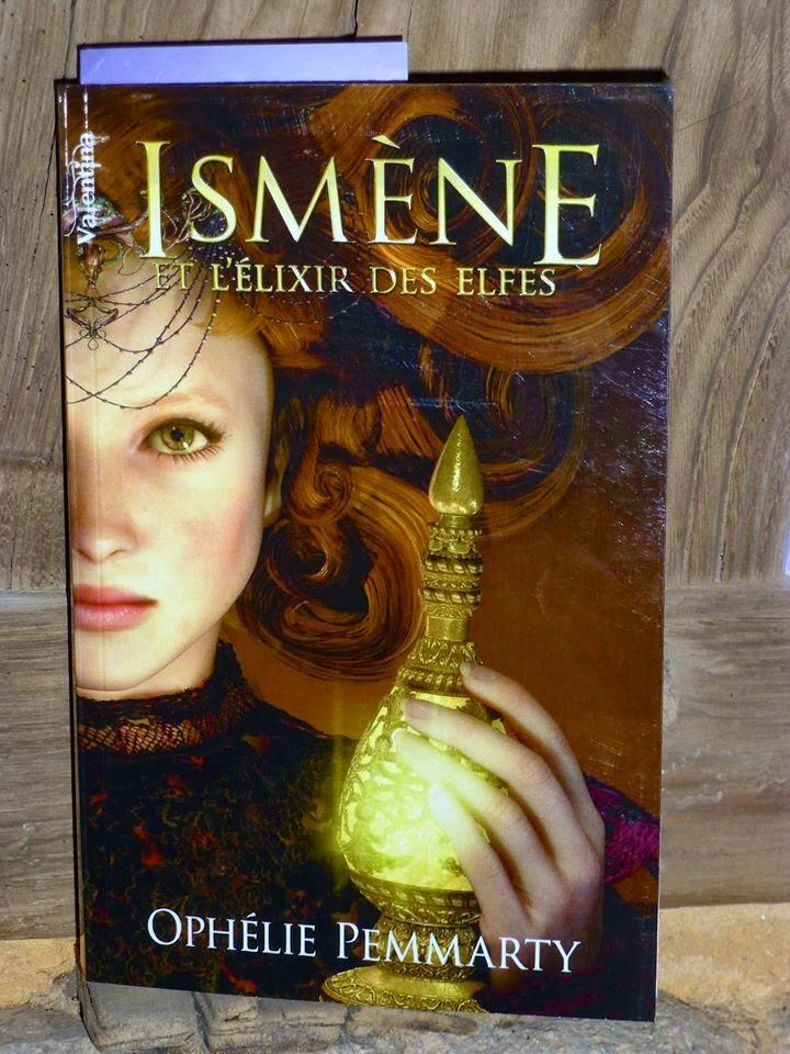 Ismène et l'élixir des elfes Ophélie Pemmarty livre de fantasy romance