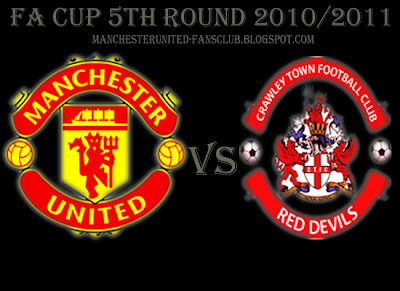 Manchester United vs Crawley Town fa cup fifth round 2011
