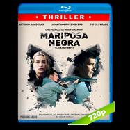 Mariposa negra (2017) BRRip 720p Audio Dual Latino-Ingles