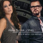 Aleks Syntek y Malú - Solo el Amor nos Salvará