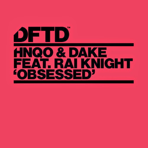 HNQO & Dake featuring Rai Knight - Obsessed