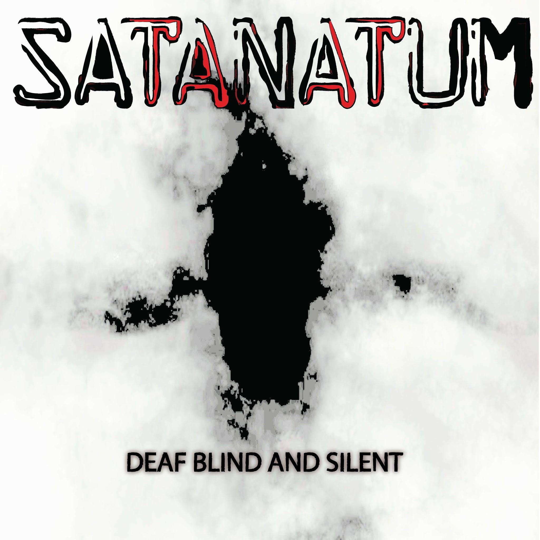 Satanatum - Deaf Blind and Silent