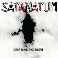 Satanatum - Deaf Blind and Silent