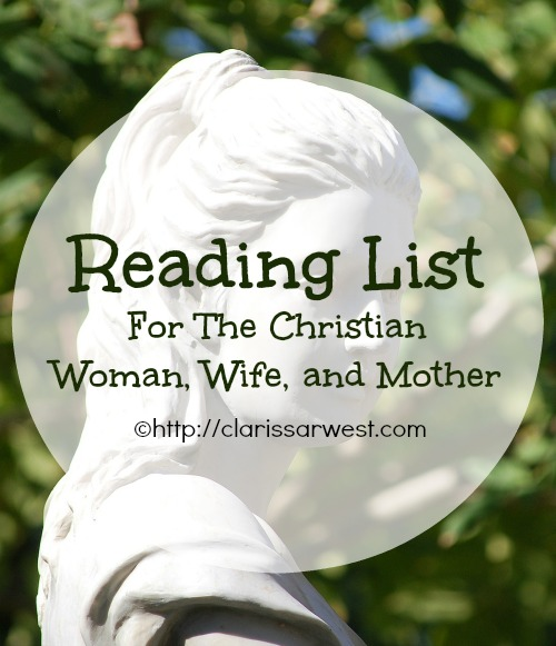 http://www.clarissarwest.com/2015/01/reading-list-for-christian-woman-wife.html