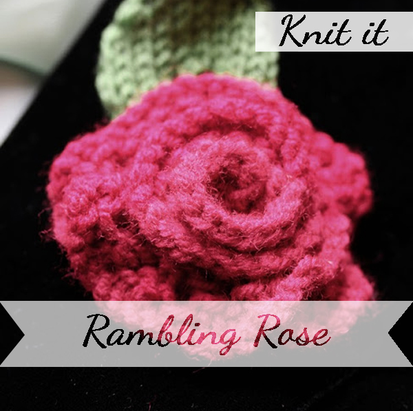 Knit yourself a Quick rambling rose