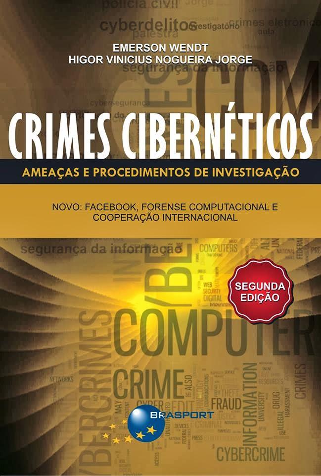 Crimes Cibernéticos - Ameaças e Procedimentos de Investigação