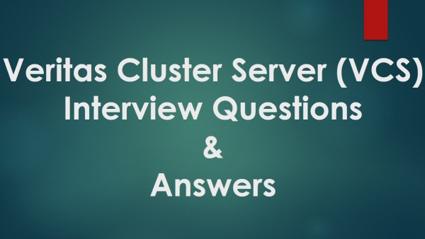 Veritas Cluster Server VCS Interview Questions and Answers