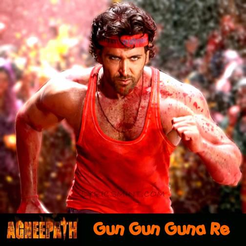 Agneepath Gun Gun Guna