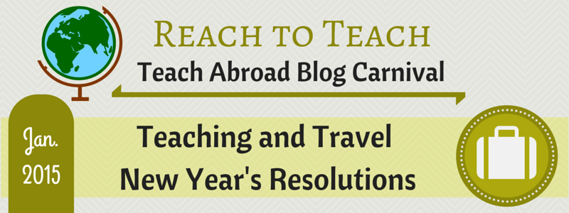 Reach to Teach - Teach Abroad: New Year's Resolutions
