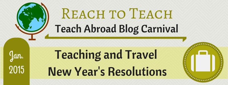 Reach to Teach - Teach Abroad: New Year's Resolutions