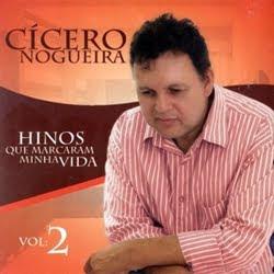 Cícero Nogueira - Hinos Que Marcaram Minha Vida Vol. 2