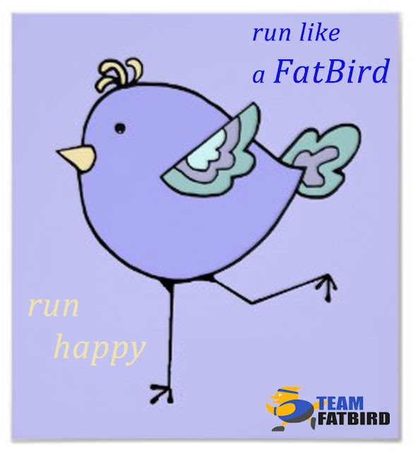 run like a FatBird, run happy