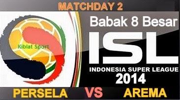 Jadwal & Hasil Pertandingan Persela Vs Arema, Babak 8 Besar ISL 2014