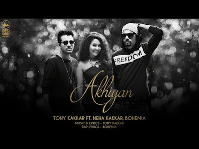 Akhiyan - Tony Kakkar ft Neha Kakkar & BOHEMIA (Official Video) - the punjabi rapper