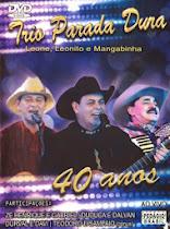 DVD Trio Parada Dura 40 anos Ao Vivo