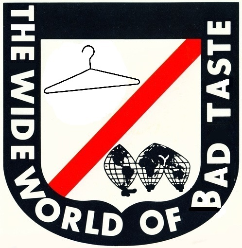 The Wide World of Bad Taste